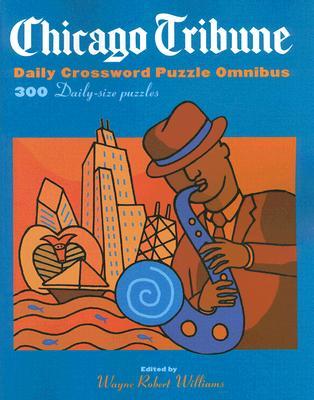 Chicago Tribune Daily Crossword Omnibus By Williams, Wayne Robert (EDT)
