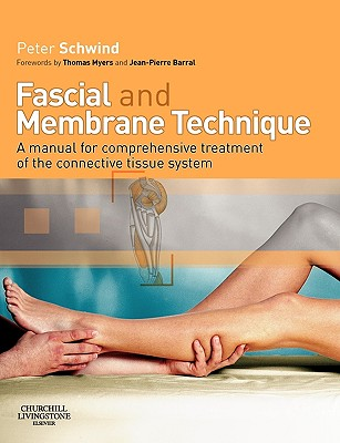 Fascial And Membrane Technique By Schwind, Peter