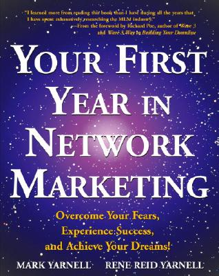 Your First Year in Network Marketing By Yarnell, Mark/ Yarnell, Rene Reid